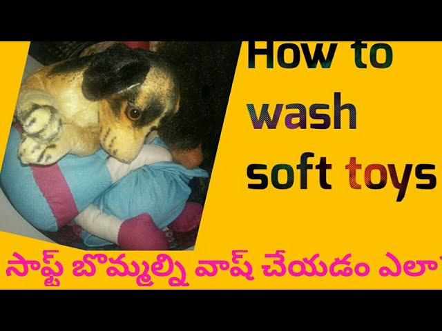 how to wash soft toys in washing machine in telugu