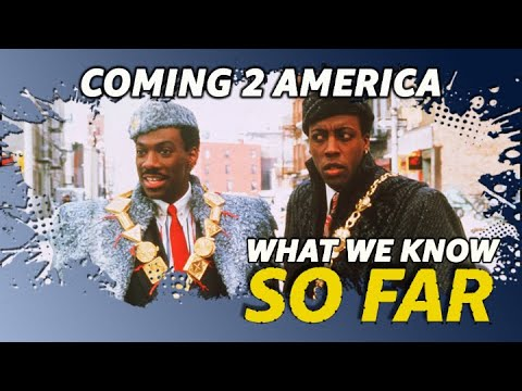 'Coming 2 America' | WHAT WE KNOW SO FAR