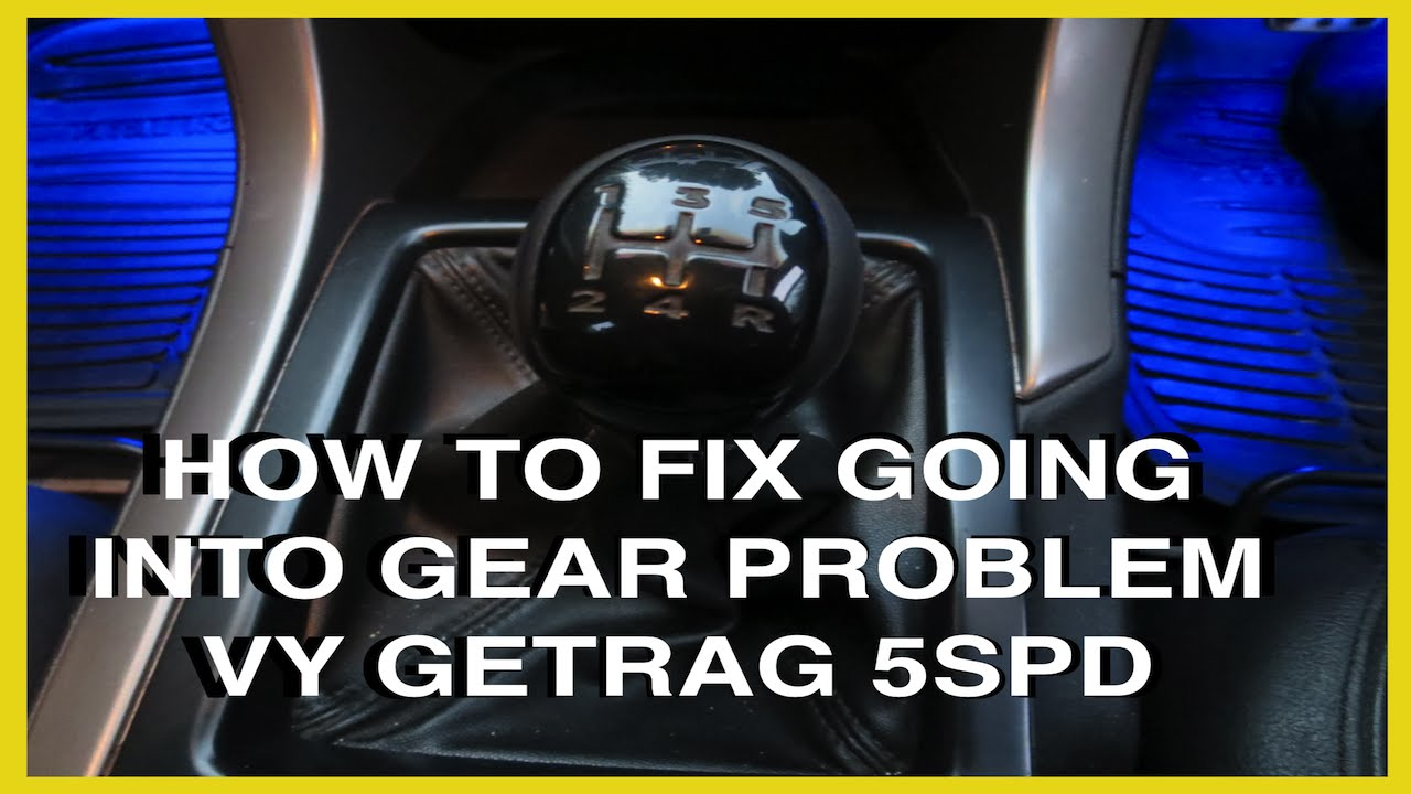 Vy Commodore How To Fix Going Into Gear Problem 5spd Getrag