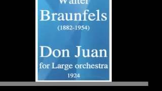 Walter Braunfels (1882-1954) : « Don Juan » a Phantasmagoria for Large orchestra (1924)