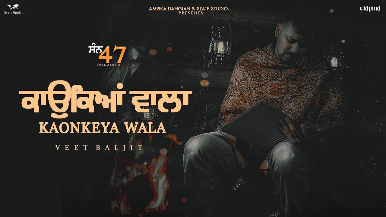 Kaonkeya Wala (Official Video) - Veet Baljit | Nick Dhammu | San 47