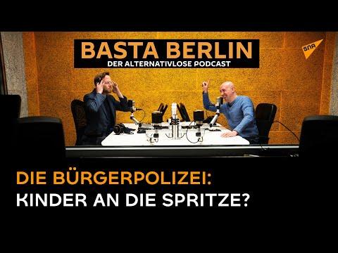Basta Berlin (Folge 87) - Die Bürgerpolizei: Kinder an die Spritze?