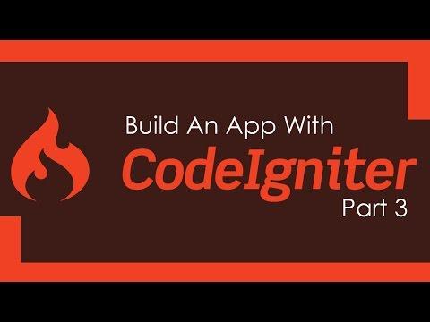 Build A Codeigniter PHP App - Part 3