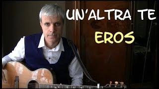Un' altra te accordi - Eros Ramazzotti - Tutorial chitarra