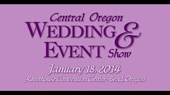 2014 Central Oregon Wedding & Event Show ~ Bend, Oregon