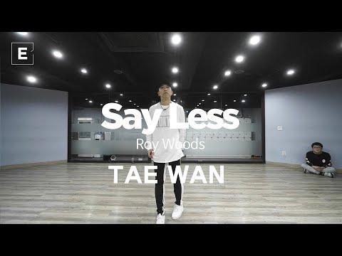 TAE WAN | CHOREOGRAPHY CLASS | Roy Woods - Say Less | E DANCE STUDIO | 이댄스학원 | 얼반댄스