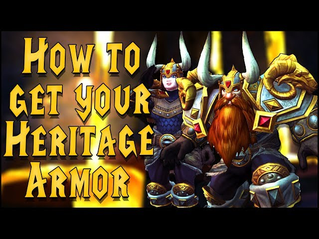 How to Get Your Own Dwarf Heritage Armor - Guide & In-Game Look | 8.1 Battle for Azeroth