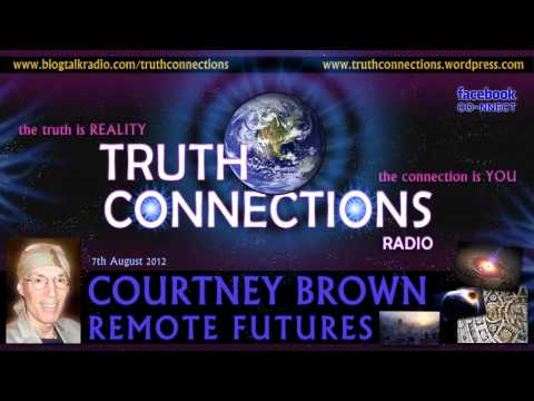 Courtney Brown: Remote Futures - Truth Connections Radio