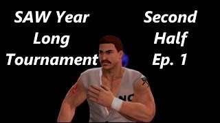 SAW Year Long Tournament: Second Half Ep. 1