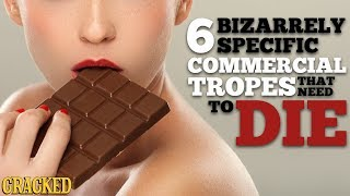 6 Bizarrely Specific Commercial Tropes That Need to Die