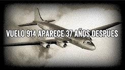 """""""VUELO 914"""" AVIÓN MALDITO - EL AVIÓN QUE APARECIÓ 37 AÑOS DESPUES"""