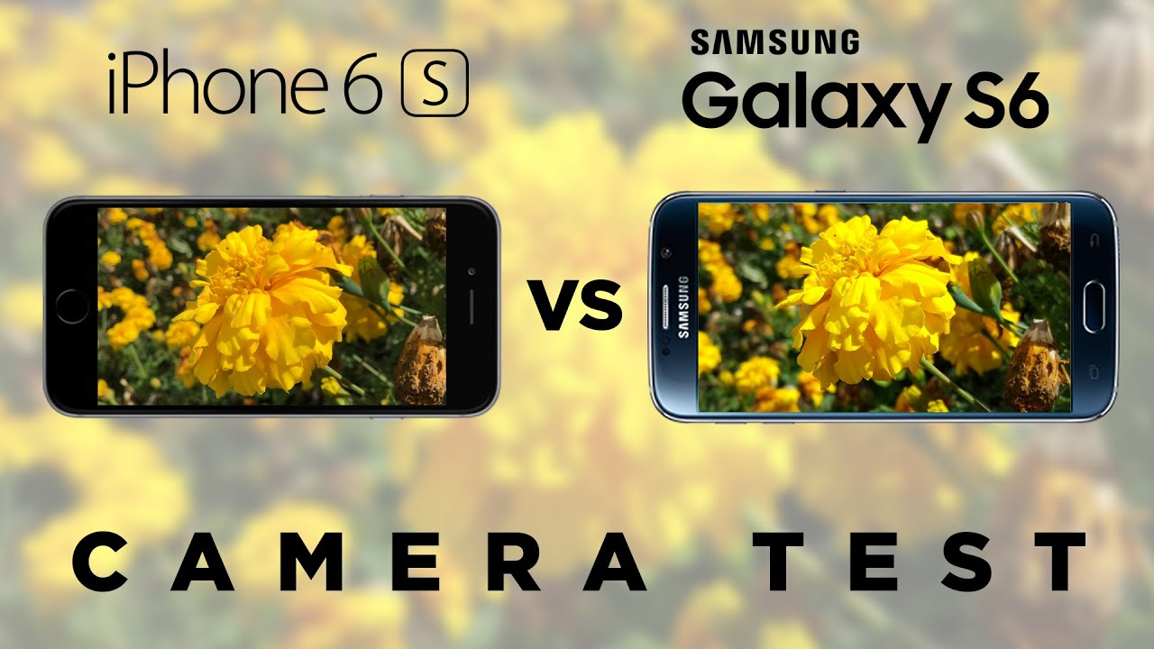 samsung galaxy s6 vs iphone 6s camera