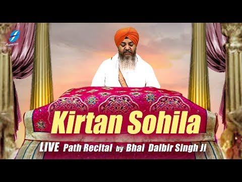 Kirtan Sohila Live Path - Bhai Dalbir Singh Ji - Nitnem Baani - Waheguru Ji - HD Video