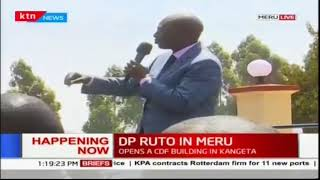 Developing: DP Ruto in Meru, opens CDF building in Kangeta