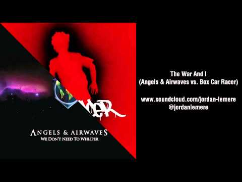 Angels & Airwaves vs. Box Car Racer | The War And I (Mashup)