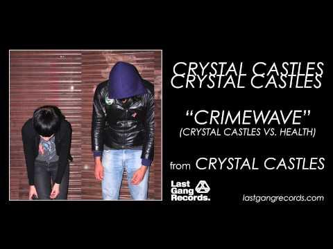 Crystal Castles - Crimewave (Crystal Castles vs. Health)