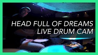 A Head Full of Dreams - Coldplay // Live Drum Cam - Steve Cogbill
