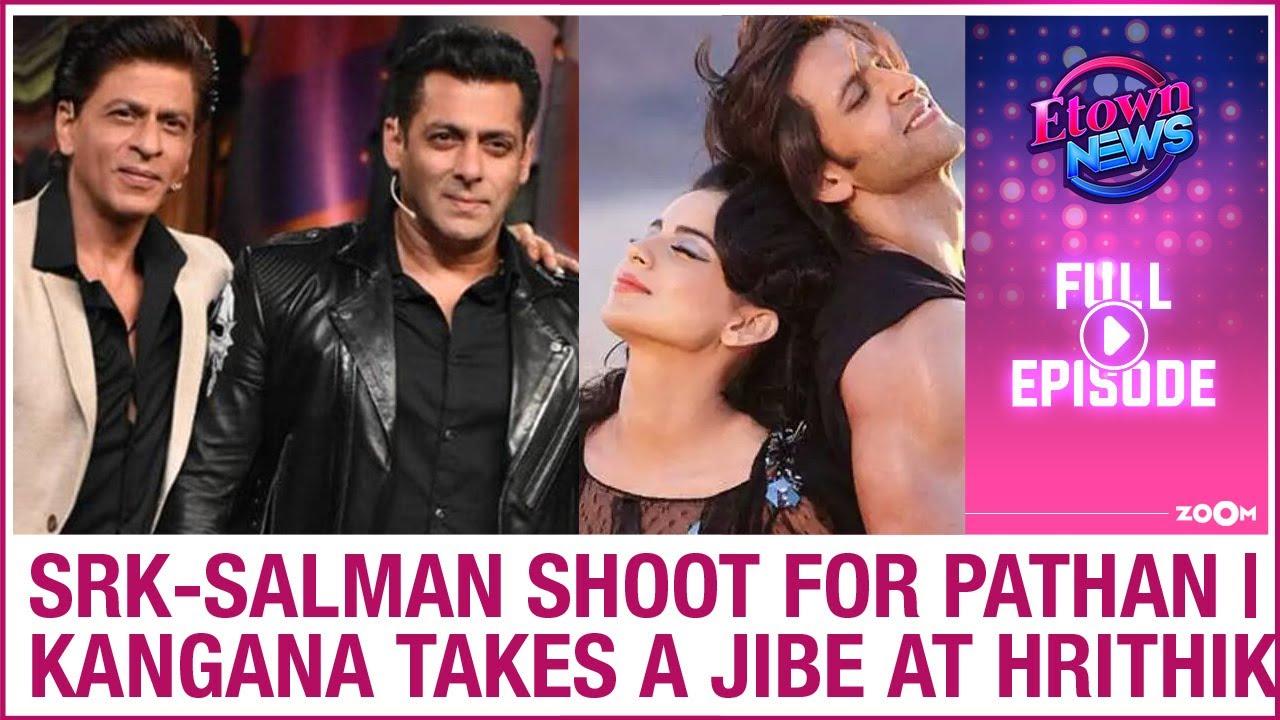 Salman-Shah Rukh shoot for Pathan   Kangana takes a jibe at Hrithik   E-Town News Full Episode