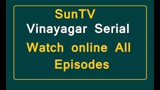 Vinayagar SunTV Serial Watch online All Episodes - TAMILSERIALTODAY247.COM