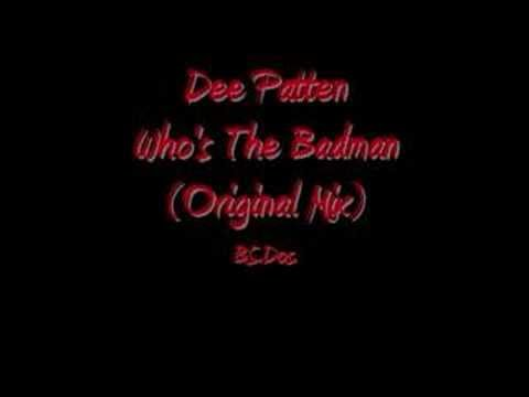 Dee Patten ~ Who's The Badman? (Original Mix)