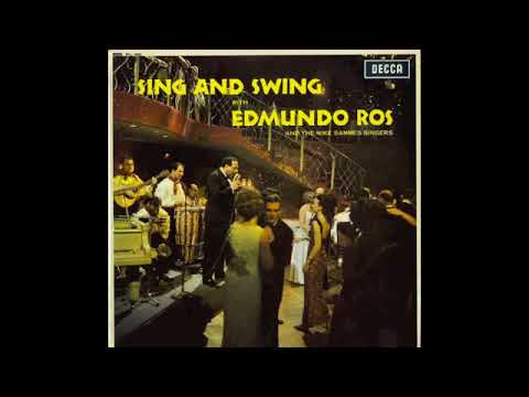 Emundo Ros And His Orchestra - Sing And Swing With Edmundo Ros (Full Album) 1967