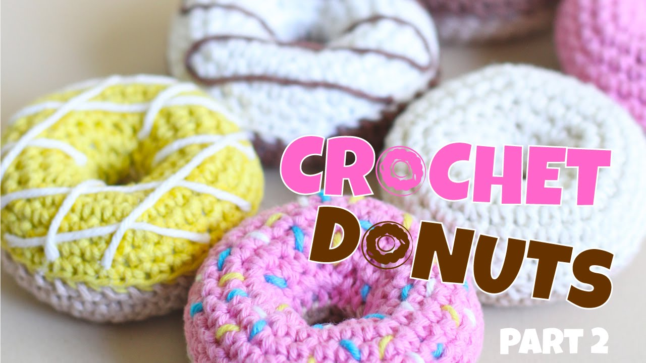 how to crochet play food donuts part 2 youtube. Black Bedroom Furniture Sets. Home Design Ideas