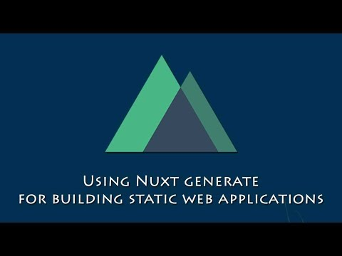 Using Nuxt generate for building static web applications thumbnail