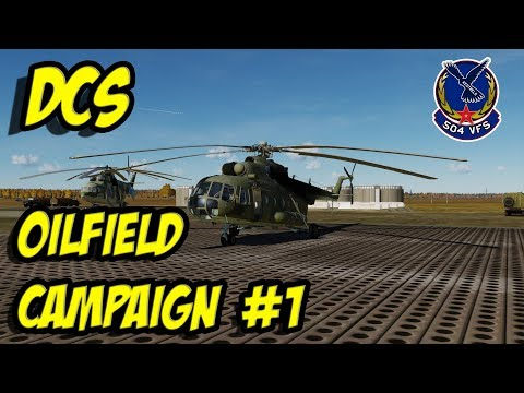 DCS: OilField Campaign #1