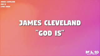 James Cleveland - God Iṡ (Lyric Video)