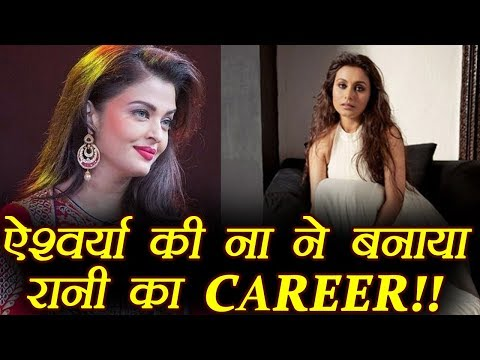 Aishwarya Rai Bachchan REJECTED, Rani Mukherjee Career CHANGED; Here's How | FilmiBeat