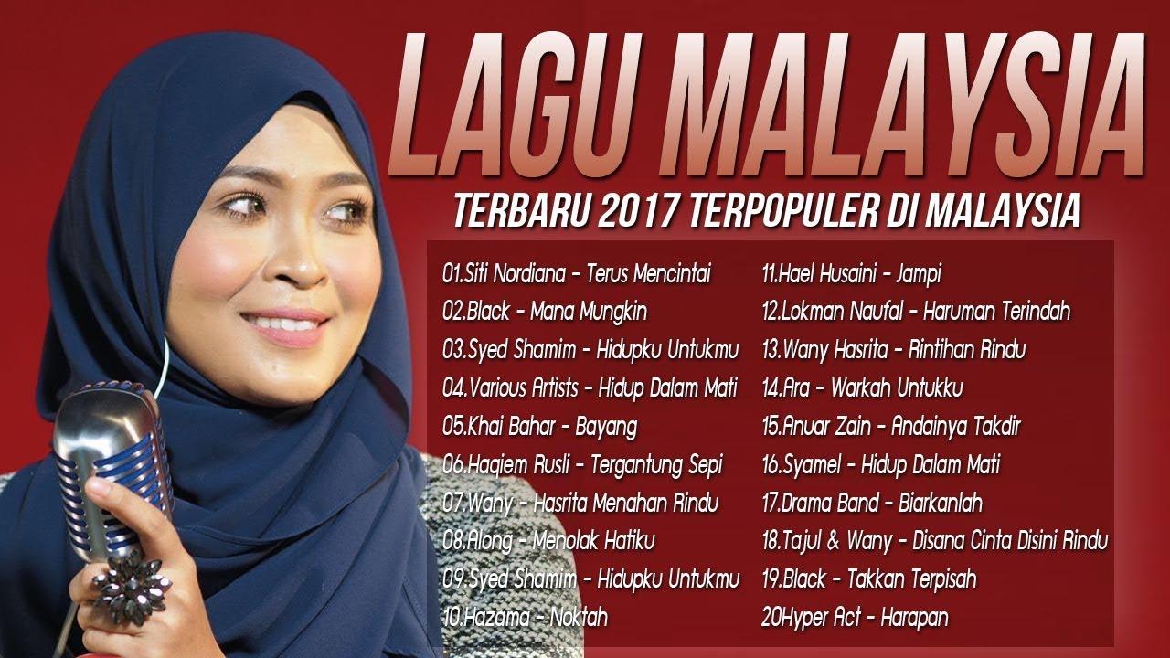 Lagu Best Malaysia Terbaru 2017 Lagu Baru Melayu Lagu Terbaik Terkini Youtube