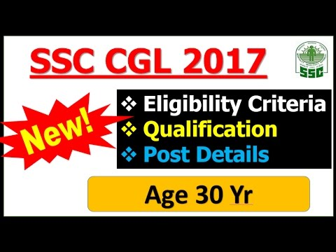 SSC CGL Notification 2017 | Full Detail , Eligibility , qualification , Post | Age up to 30 Years