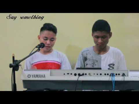 Say something-A Great Big World (Cover)