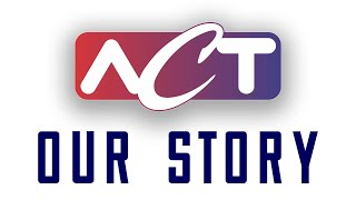 Our Story- ACT