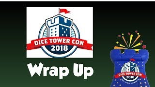 Dice Tower Con 2018 Wrap Up!