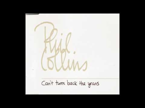 Phil Collins  Cant Turn Back The Years