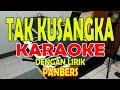 TAK KUSANGKA PANBERS KARAOKE ll LIRIK ll HD