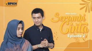 SERAMBI CINTA EPS 2 - WEB SERIES INSPIRASI