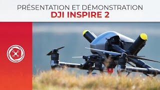 DJI Inspire 2 - Présentation et démonstration