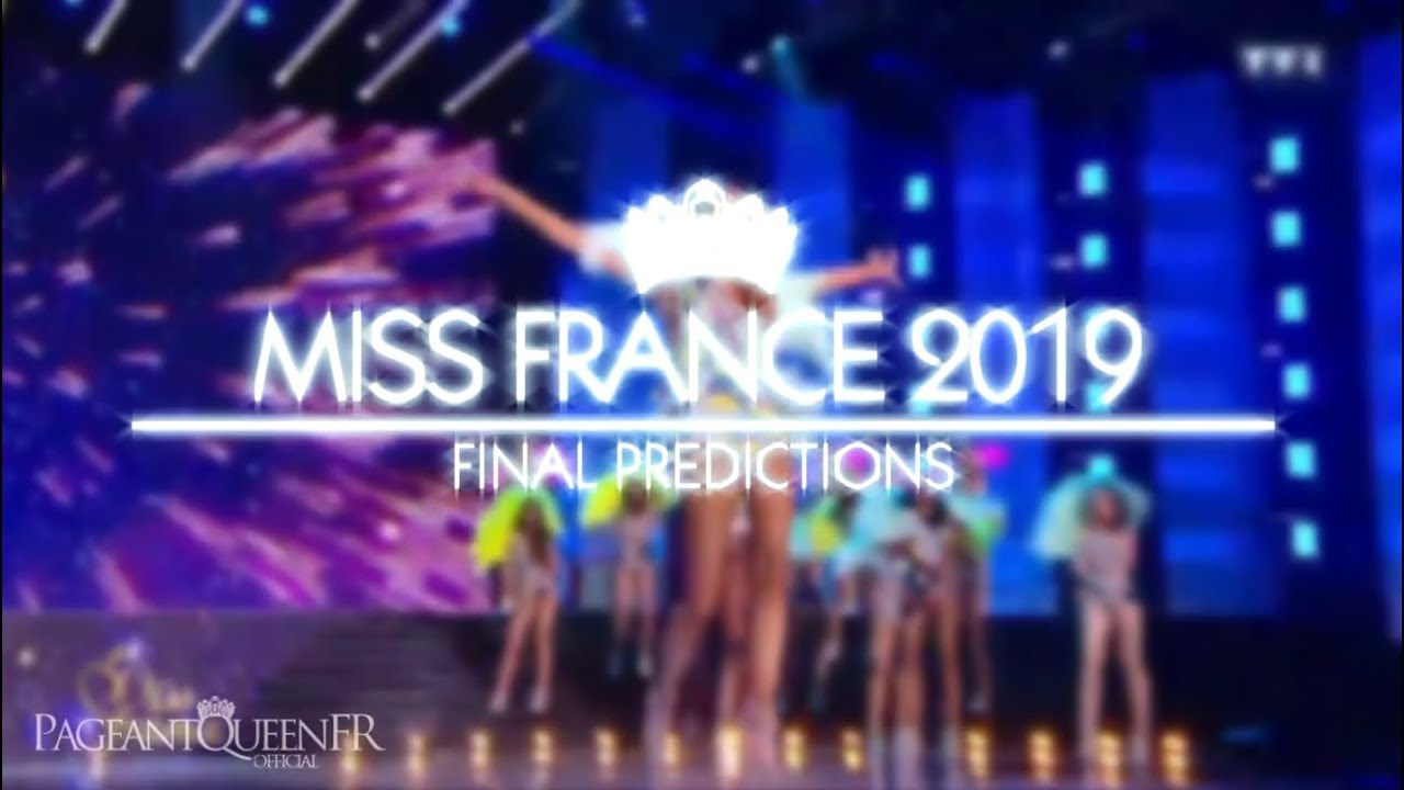 miss france 2019 final predictions youtube. Black Bedroom Furniture Sets. Home Design Ideas
