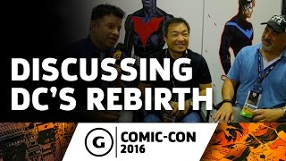 "DC Comics Co-Publishers Discuss ""Rebirth"" - Comic-Con 2016"
