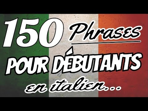 Apprendre l'italien - 150 phrases essentielles en italien pour débutants 🇮🇹 🇮🇹 🇮🇹 ✔
