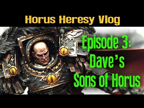Dave's New Sons of Horus - Horus Heresy Vlog Ep 3