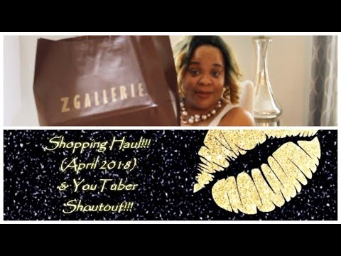 It's a Shopping Haul April 2018 | Z Gallerie, Tuesday Morning & More/YouTuber Shoutout!