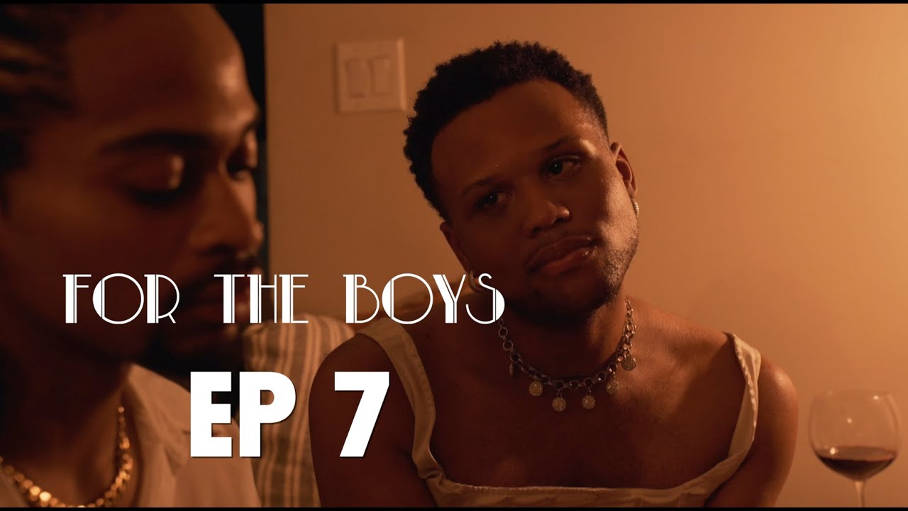 Download FOR THE BOYS | Ep 7 - FOR THE LONELY BOYS