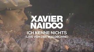 Xavier Naidoo - Ich kenne nichts [LIVE von der Waldbühne]