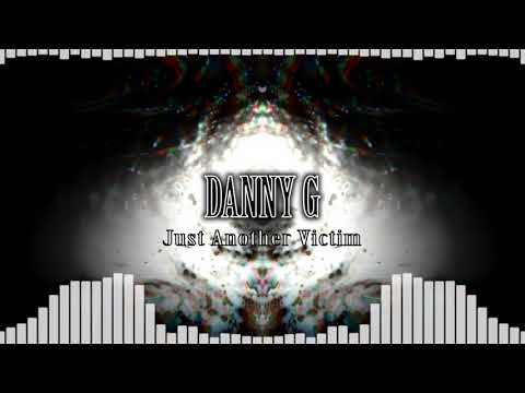 Danny G - Just Another Victim
