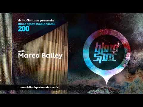 Blind Spot Radio Show 200 | DR HOFFMANN & MARCO BAILEY