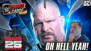OH HELL YEAH! STONE COLD RAW 25TH ANNIVERSARY EVENT! | WWE SuperCard S4