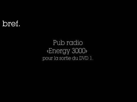 [BONUS] Bref, Pub audio radio « Energy 3000 »